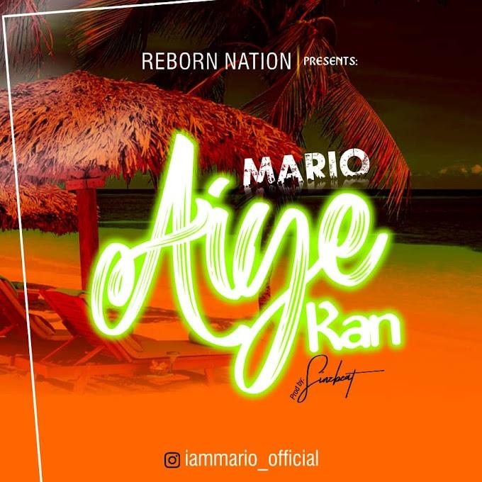 MUSIC: Mario - Aiye Kan (Prod. by Singzbeatz)