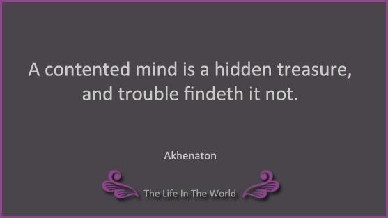 Ancient Egyptian Wisdom Akhenaton Quotes The Life In The World