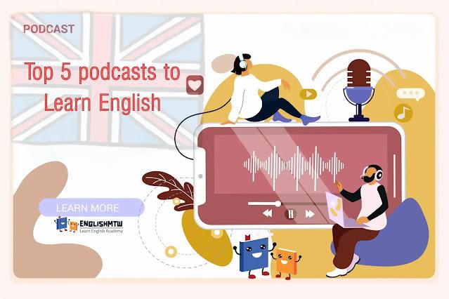 تعلم اللغة الإنجليزية بسهولة مع أفضل 5 ملفات بودكاست