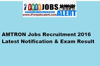 AMTRON Jobs Recruitment 2016 Latest Notification & Exam Result