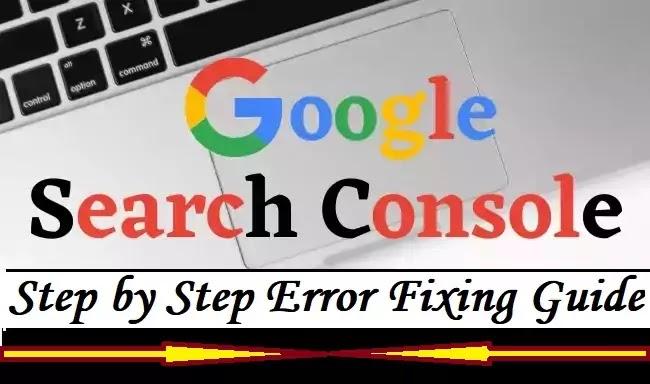 Google Search Console Error Fixing Guide