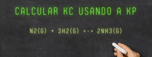 Calcular Kc para la reacción de producción de amoniaco si Kp = 4.3 x 10^-4