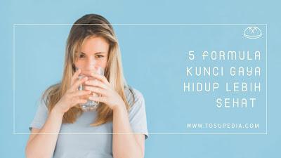 5 Formula Kunci Gaya Hidup Lebih Sehat