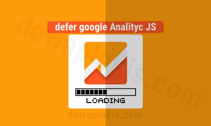 defer analitycs js untuk mempercepat loading blog