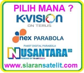 Perbandingan Nex Parabola VS Nusantara HD VS K Vision GOL
