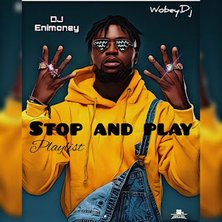 [Mixtape] DJ Enimoney – Stop And Play