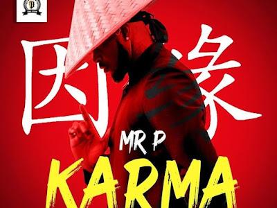 [Music] Mr P _ Karma