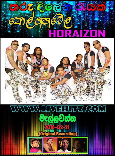 POLGAHAWELA HORIZON LIVE IN MELLAWATHTHA 2016-02-21