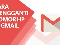 Cara Mengganti Nomor HP di Gmail untuk Keperluan Verifikasi