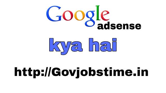 Govjobstime.in , google adsense kya hai,google adsense,what is google adsense,adsense kya hai,google adsense kya hota hai,adsense,google adsense tutorial,adsense kya hai hindi,google adsense explained,what is google adsense in hindi,what is google adsense and how does it work,google,adsense account,adsense tutorial,how to apply for google adsense,how to make money with google adsense,kya kaise adsense