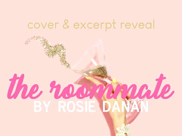 Check Out This Stunner: Cover & Excerpt Reveal Of The Roommate by Rosie Danan