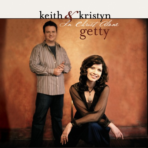Christian Songs & Lyrics : In Christ Alone by Keith