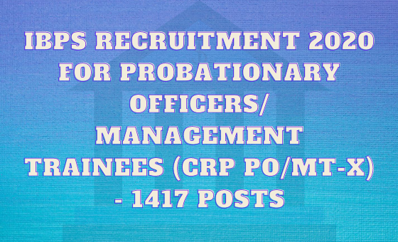 IBPS Recruitment 2020 for Probationary Officers/ Management Trainees (CRP PO/MT-X)