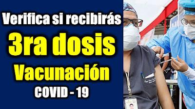 3ra dosis de vacuna Covid19 VERIFICA si estas entre los seleccionados APROBADO