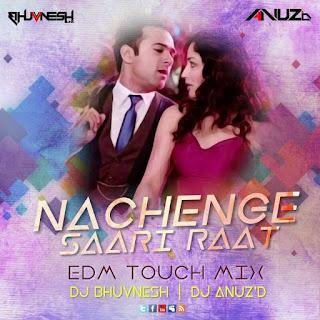Nachange-Saari-Raat-EDM-Touch-Mix-Dj-AnuZd-Dj-Bhuvnesh