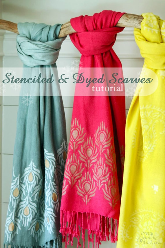 Stenciled and Dyed Scarves from Pretty Handy Girl