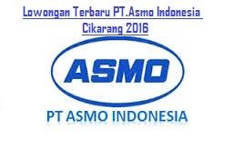 Lowongan Terbaru PT.Asmo Indonesia Cikarang 2016