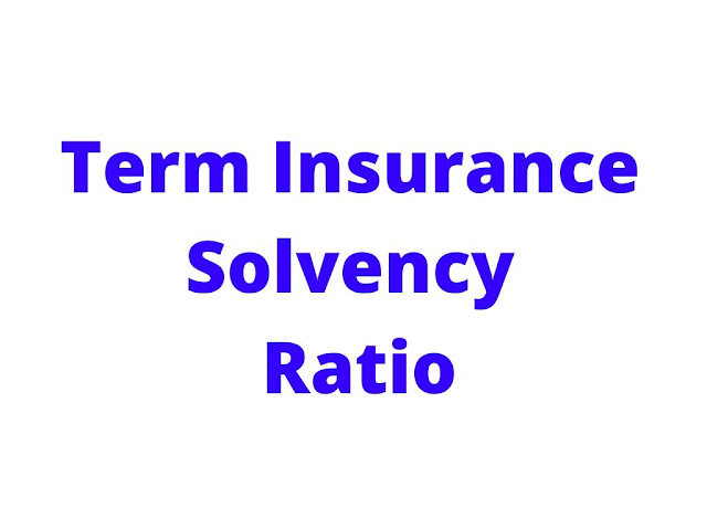 Term Insurance Solvency Ratio,term insurance