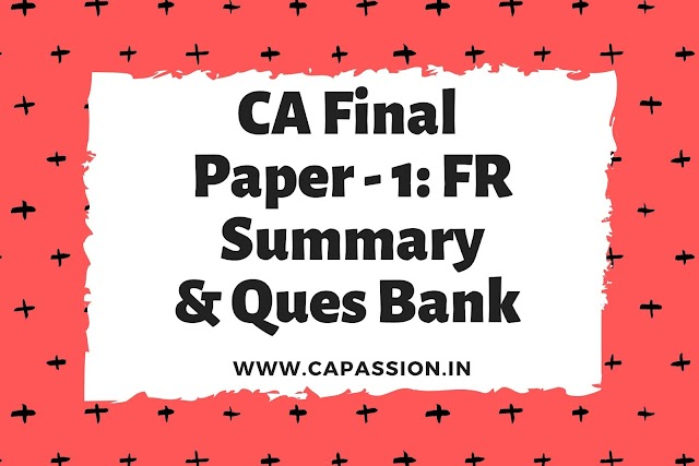 Download CA Final Paper 1 - FR Concepts Summary & Question Bank