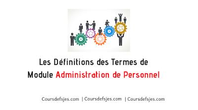 Les Définitions des Termes de Module Administration de Personnel