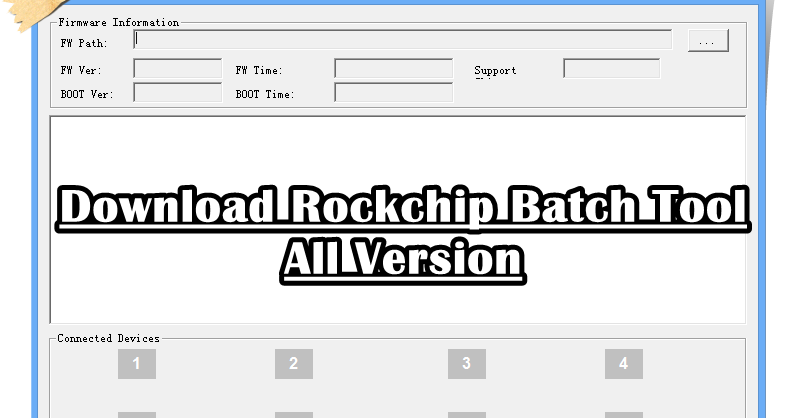 Download Rockchip Batch Tool All Version - Denzzi
