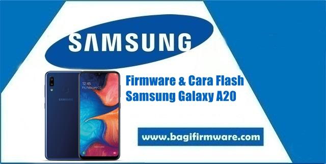 Firmware dan Cara Flash Samsung Galaxy A20 SM-A205F Indonesia
