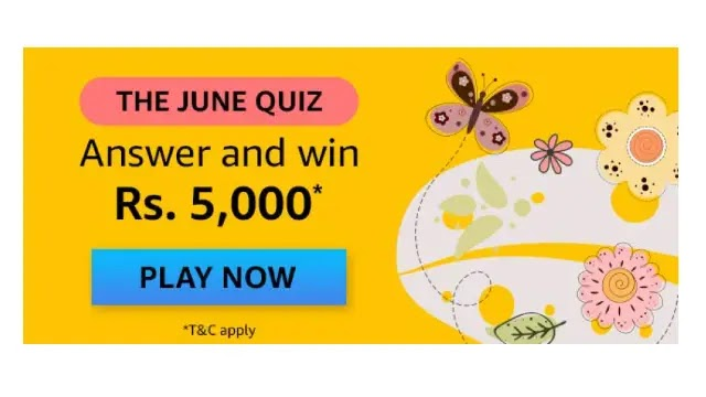 Amazon THE JUNE QUIZ Answers and Win Rs. 5,000 Pay Balance