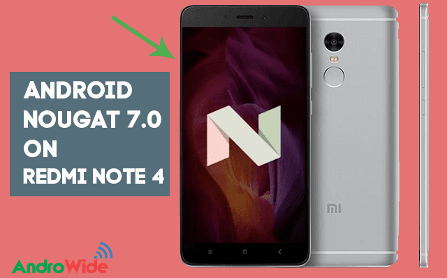 Install Android Nougat 7 0 Update For Redmi Note 4: How To Update Nougat On Redmi Note 4