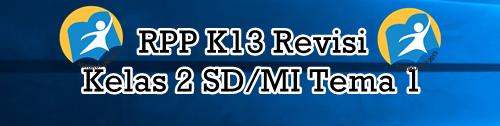 Download RPP K13 Revisi Kelas 2 SD/MI Tema 1 Komplit