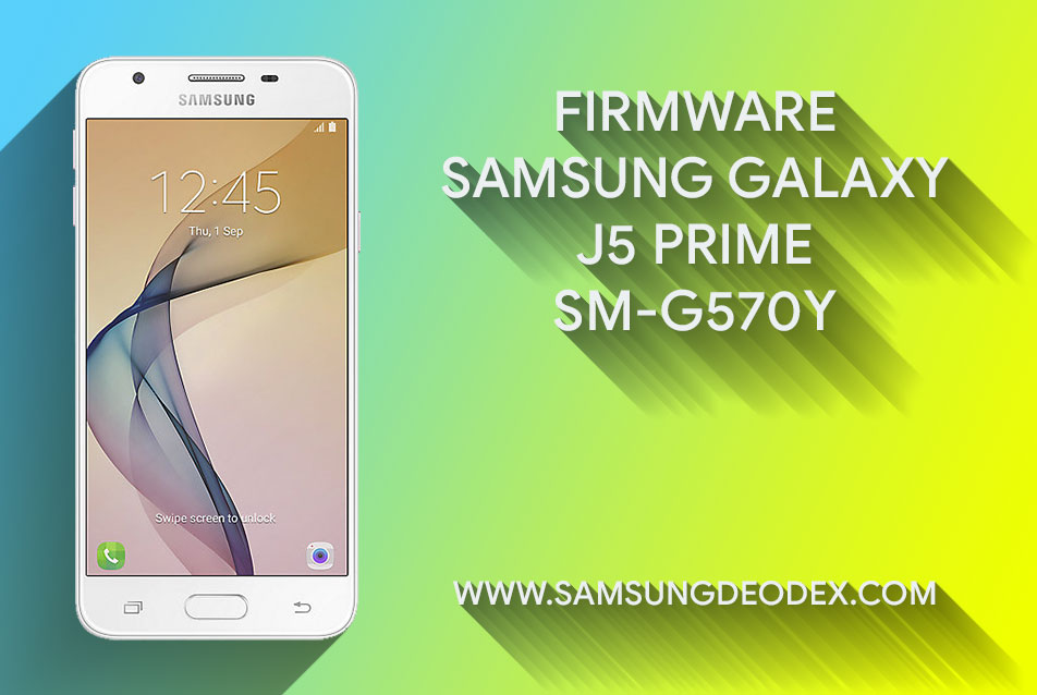 Samsung Firmware G570Y DS J5 Prime 2016 - Samsung Deodex