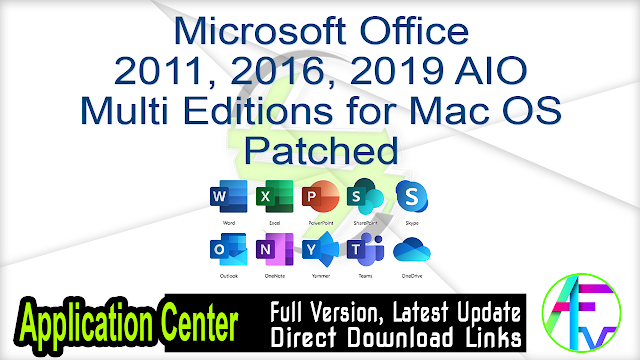 Microsoft Office 2011, 2016, 2019 AIO Multi Editions for Mac OS Patched