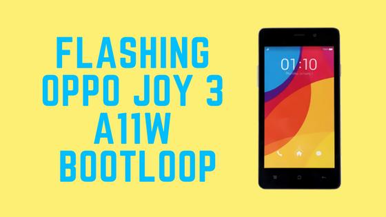 Cara Flash Oppo Joy 3 A11W Bootloop Terbaru