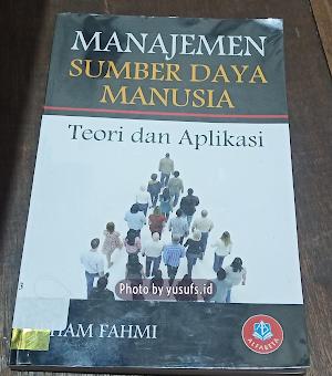 Manajemen Sumber Daya Manusia Teori dan Aplikasi Irham Fahmi