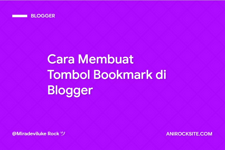 Cara Membuat Tombol Bookmark di Blogger