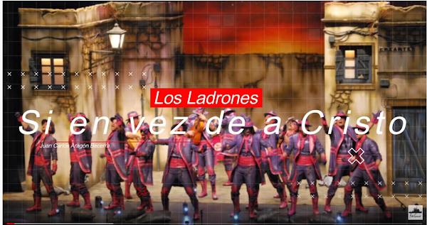 """Pasodoble con Letra """"Si en vez de a Cristo"""" Comparsa """"Los Ladrones"""" de Juan Carlos Aragón (2014)"""