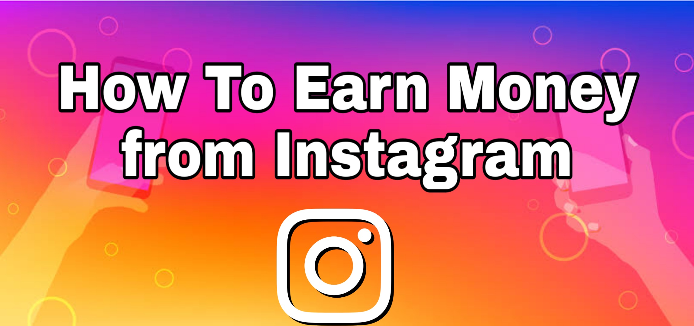 How to Earn Money from Instagram 2021