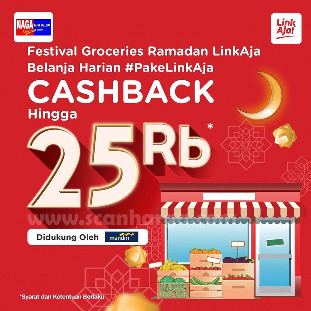 Promo Naga Swalayan Festival Groceries Ramadhan Link Aja Cashback Hingga 25 Ribu