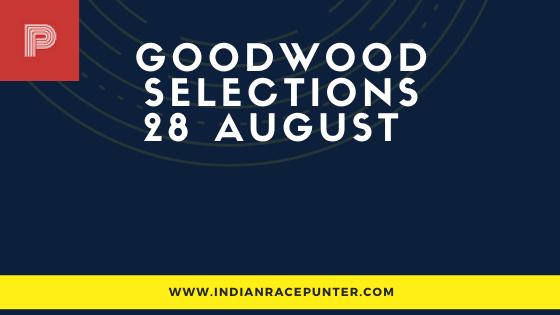 Goodwood (UK) Race Selections 28 August