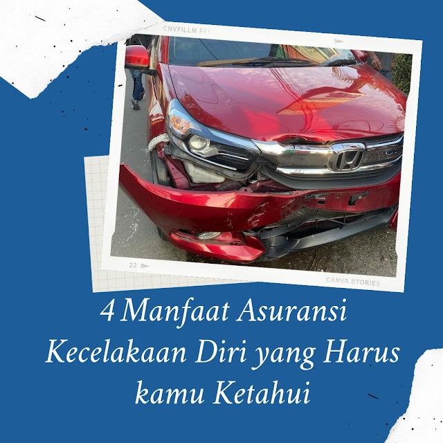 4 Manfaat Asuransi Kecelakaan Diri yang Harus kamu Ketahui