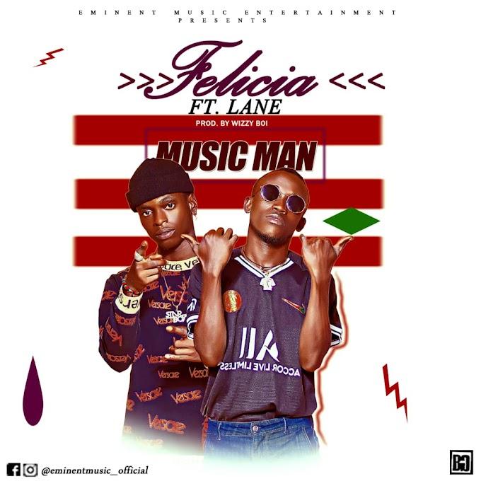Music Man Ft Lane _Felicia