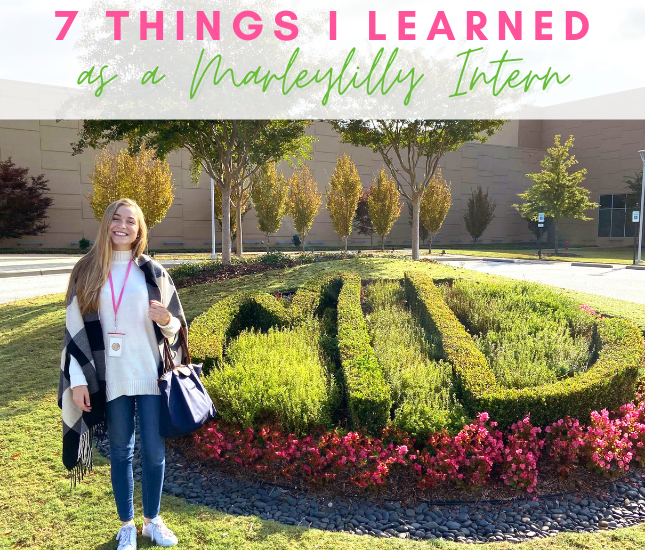 7 Things I Learned as a Marleylilly Intern