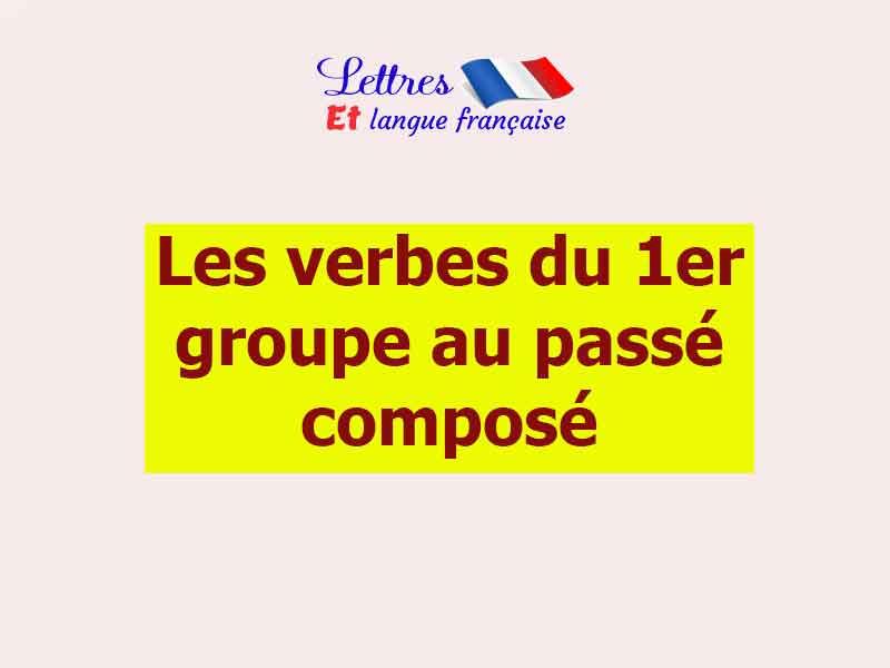 Les verbes du 1er groupe au passé composé