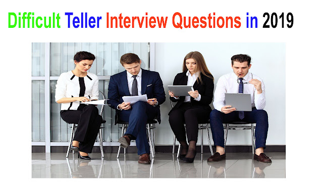 Difficult Teller Interview Questions in 2019 – Can You Answer Them?