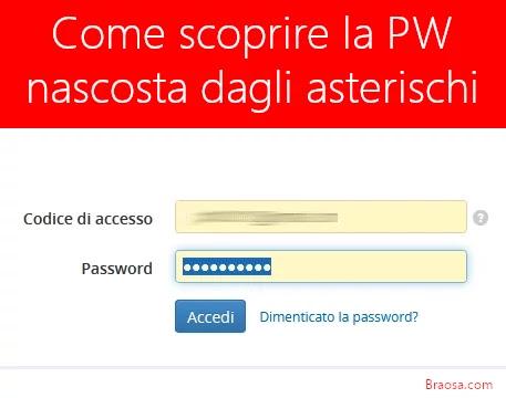Come scoprire la password nascosta dagli asterischi con Chrome o Firefox