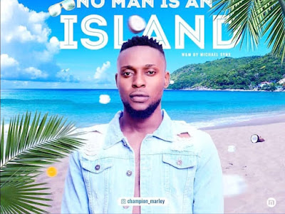 MP3 & VIDEO: Champion Marley - No Man Is An Island | @champion_marley
