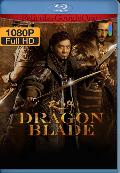 Dragon Blade [2015] [1080p] [Chino-Sub] [GoogleDrive]