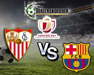 Prediksi Bola Sevila Vs Barcelona - Copa del Rey 2020/21 Kamis 11 Februari 2021