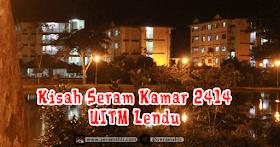 Kisah Seram Kamar 2414 UITM Lendu