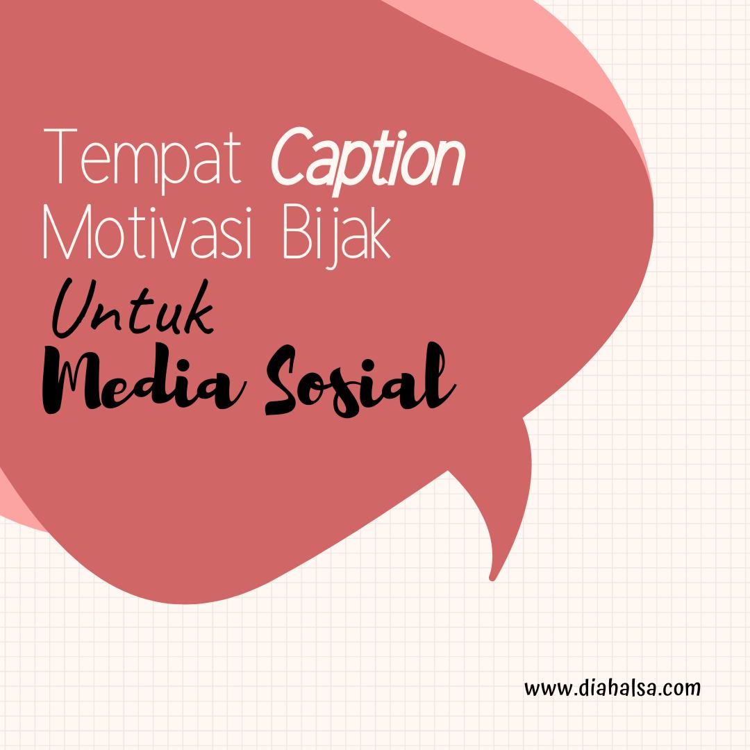 Tempat Caption Motivasi Bijak Untuk Media Sosial