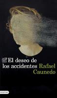 reseña del libro El deseo de los accidentes de Rafael Caunedo
